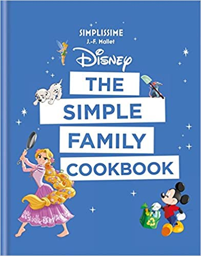 Disney: The Simple Family Cookbook (Paperback)