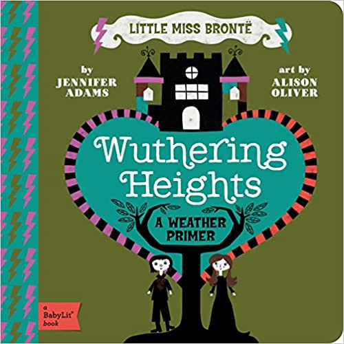 Wuthering Heights: A BabyLit® Weather Primer (BabyLit Books) Board book