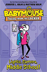 Lights, Camera, Middle School! (Babymouse Tales from the Locker) Hardcover – Illustrated