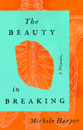 The Beauty in Breaking: A Memooir