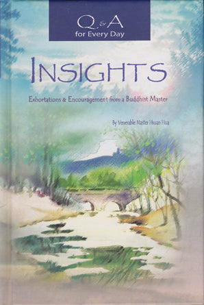 Q & A for Every day - Insights: Exhortations & Encouragement from a Buddhist Master