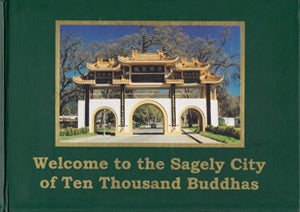 Welcome to the Sagely City of Ten Thousand Buddhas