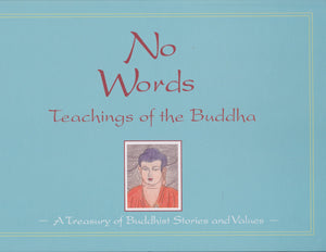 No Words: Teachings of the Buddha - A Treasury of Buddhist Jataka Stories and Values