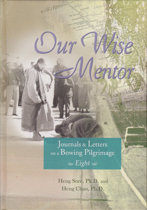 Journals & Letters on a Bowing Pilgrimage Vol. 8 - Our Wise Mentor