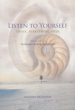 Listen to Yourself: Think Everything Over (Amitabha Recitation)