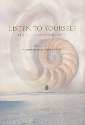 Listen to Yourself: Think Everything Over (Guan Yin)