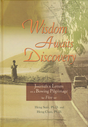 Journals & Letters on a Bowing Pilgrimage Vol. 5 - Wisdom Awaits Discovery