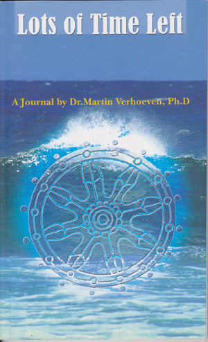 Lots of Time Left: A Journal by Dr. Martin Verhoeven