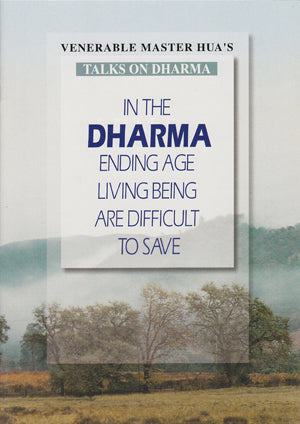 In the Dharma Ending Age Living Being Are Difficult to Save (Booklet)