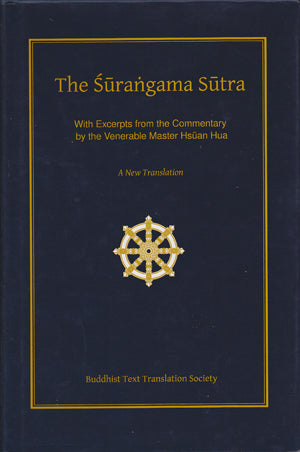 The Surangama Sutra - With Excerpts from the Commentary by the Venerable Master Hsuan Hua (New edition)