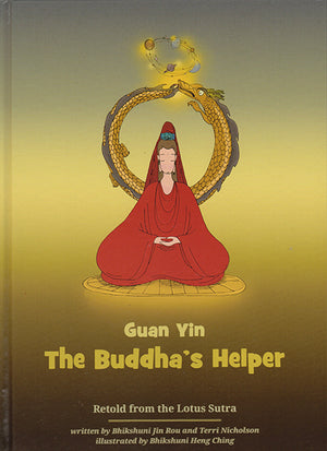 Guan Yin: The Buddha's Helper