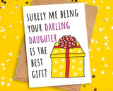 Funny Best Gift Birthday Card to Mum or Dad from Daughter