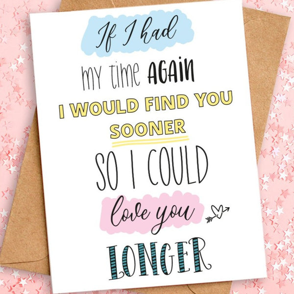 find you sooner so I could love you longer card
