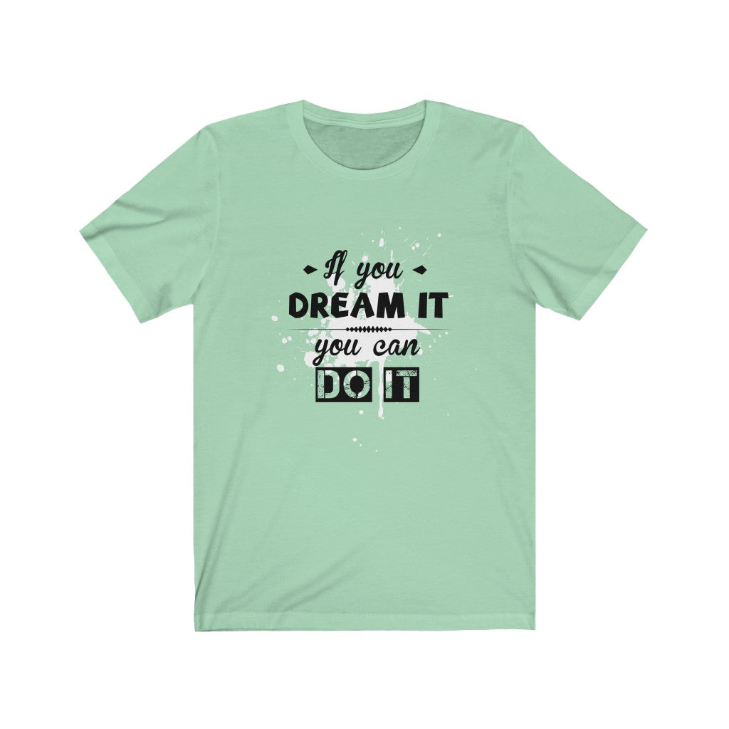 If You Can Dream It, You Can Do It - Women's Jersey Short Sleeve Tee