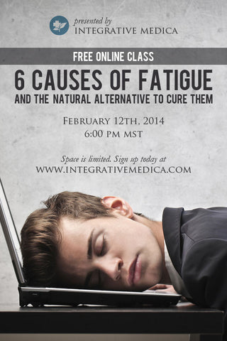 6 Causes of Fatigue and the Natural Alternative - February 12, 2014