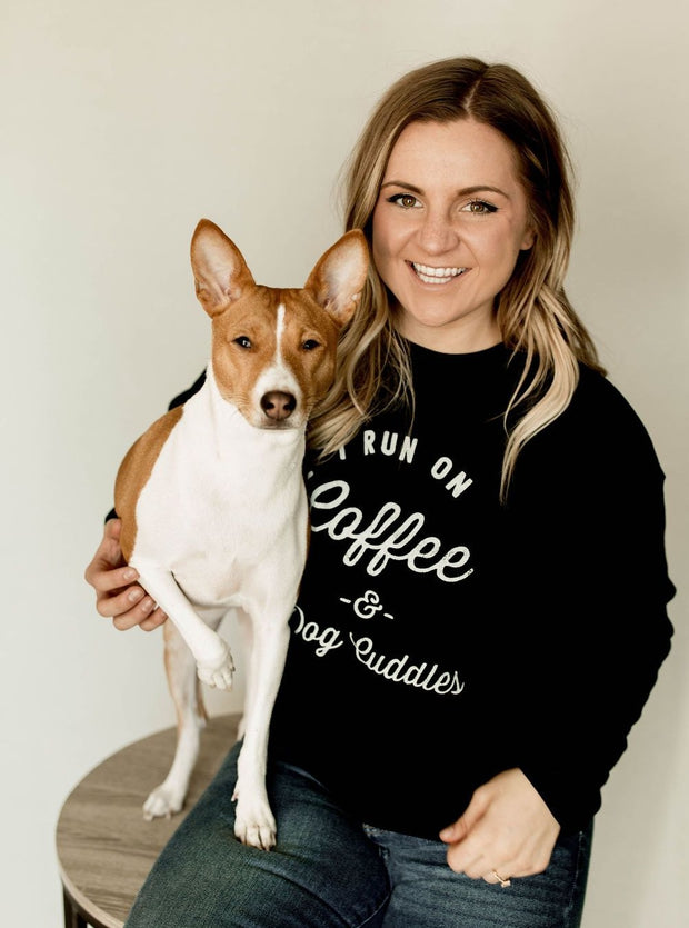 I Run on Coffee and Dog Cuddles Pullover