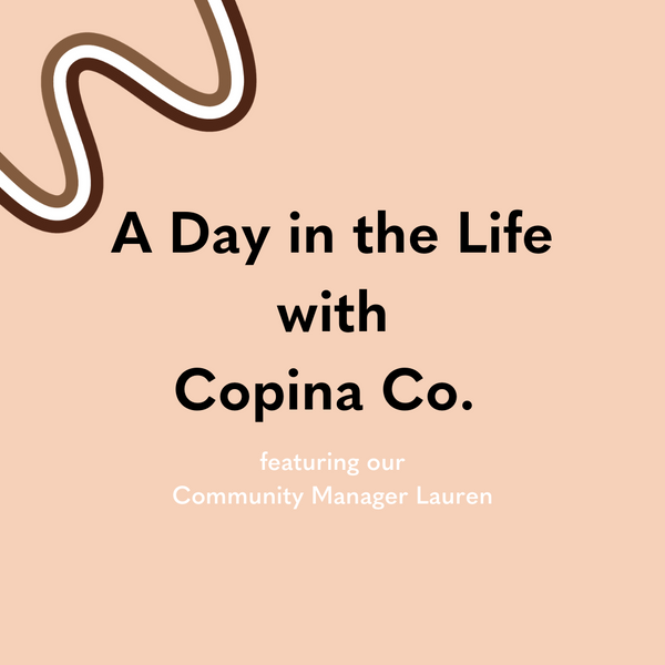 a day in the life of our community manager practicing her self care and rituals with copina co