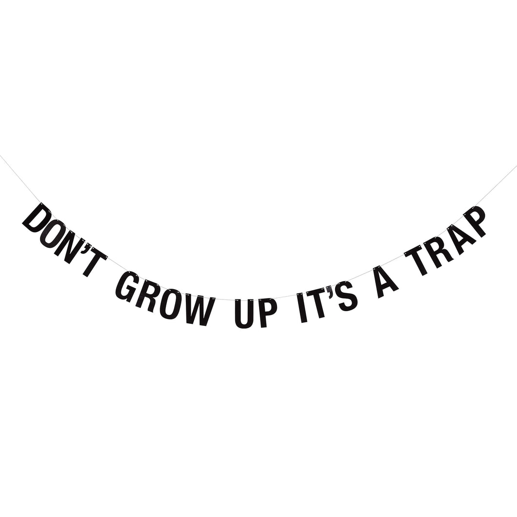 Kids Garland 'Don't Grow Up It's A Trap'