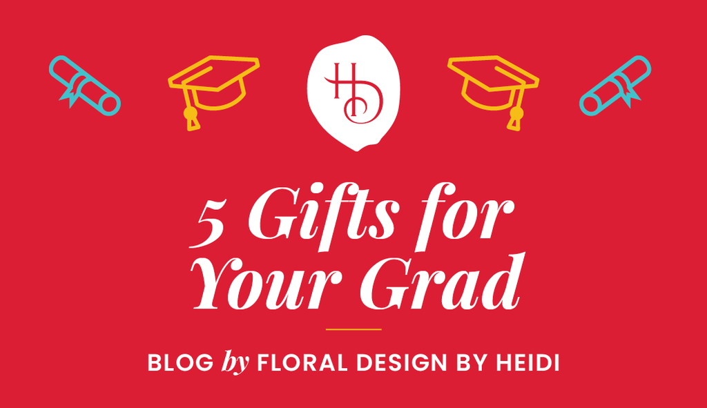 5 Gifts for Your Grad