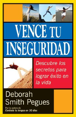 Vence tu inseguridad - Deborah Smith Pegues - Coffee & Jesus