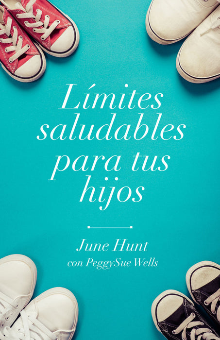 Límites saludables para tus hijos - June Hunt - Coffee & Jesus