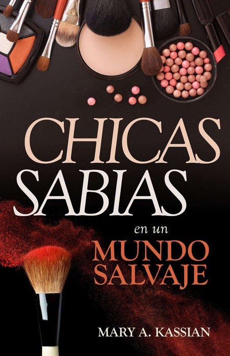 Chicas sabias en un mundo salvaje - Mary Kassian - Coffee & Jesus