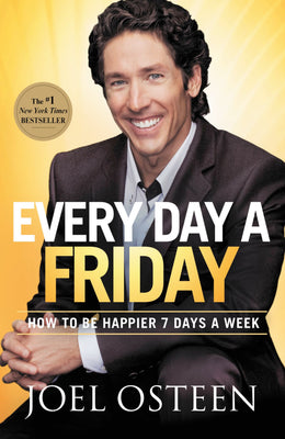 Every day a friday - Joel Osteen - Coffee & Jesus