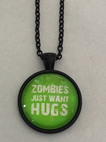 Zombies Just Want Hugs Glass Pendant - Highway Thirty One