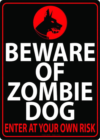 Beware of Zombie Dog - Metal Sign - Highway Thirty One