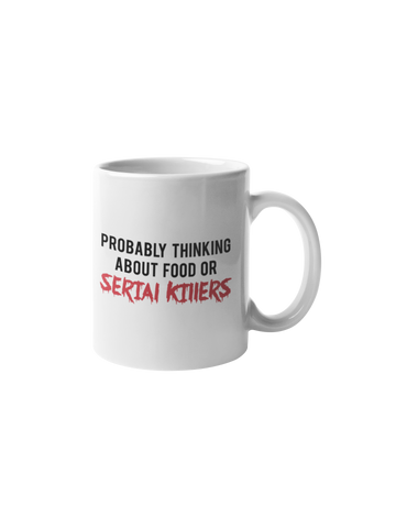Probably Thinking About Serial Killers Coffee Mug