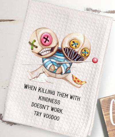 "Voodoo Doll Hand Towel ""When Killing Them With Kindness Doesn't Work, Try Voodoo"""