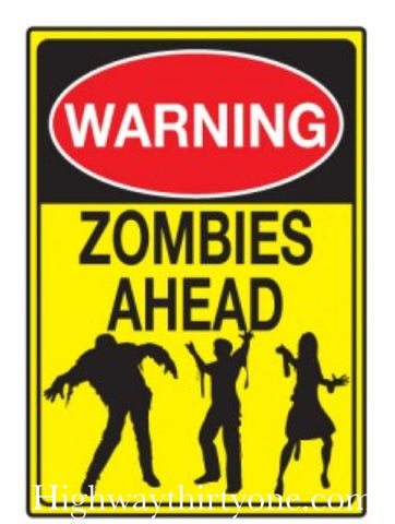 Warning! Zombies Ahead metal sign - Highway Thirty One