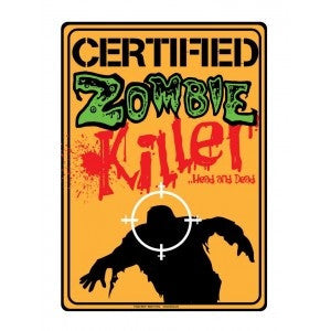 Certified Zombie Killer - Metal Sign - Highway Thirty One