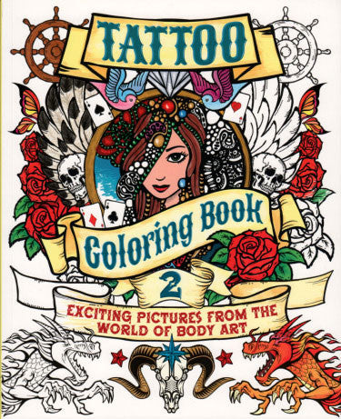 Tattoo Coloring Book - Exciting Pictures from the world of Body Art - Highway Thirty One