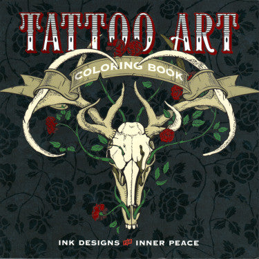 Tattoo Art Coloring Book - Ink Designs for Inner Peace - Highway Thirty One