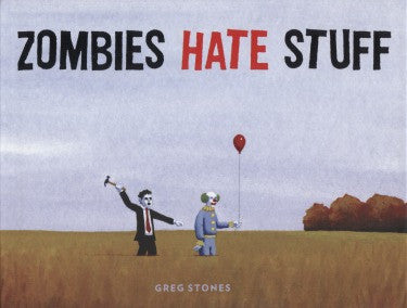 Zombies Hate Stuff - Highway Thirty One