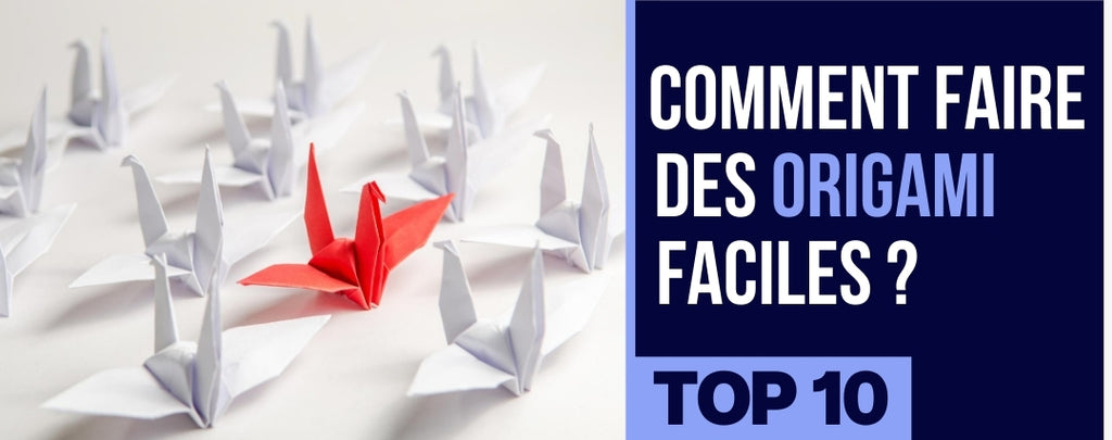 TOP 10 - Comment faire des Origami Faciles ?