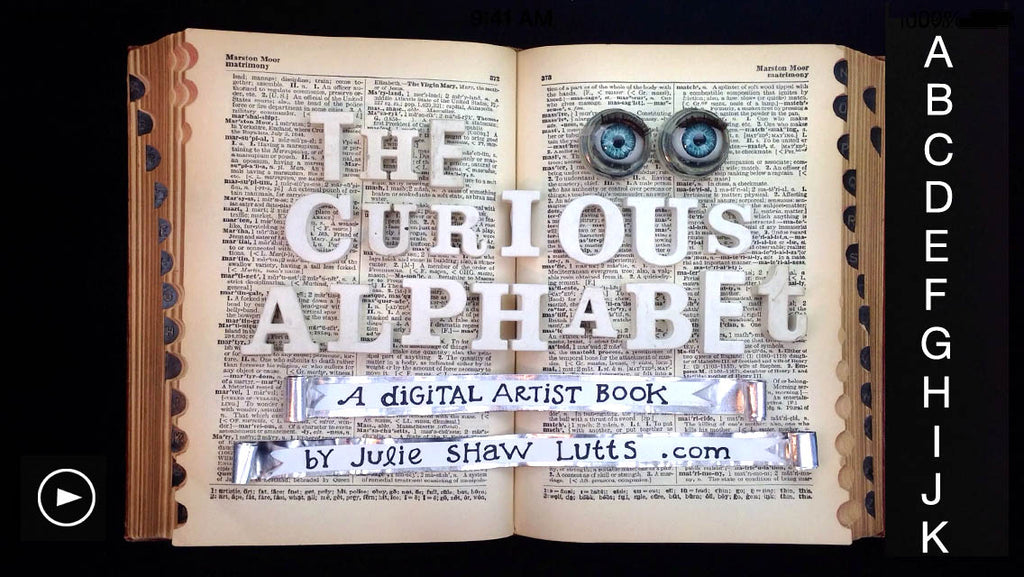 The Curious Alphabet - A Digital Artist Book by Julie Shaw Lutts