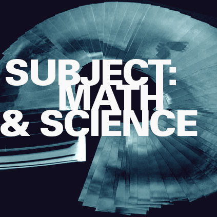 Subject: Math and Science