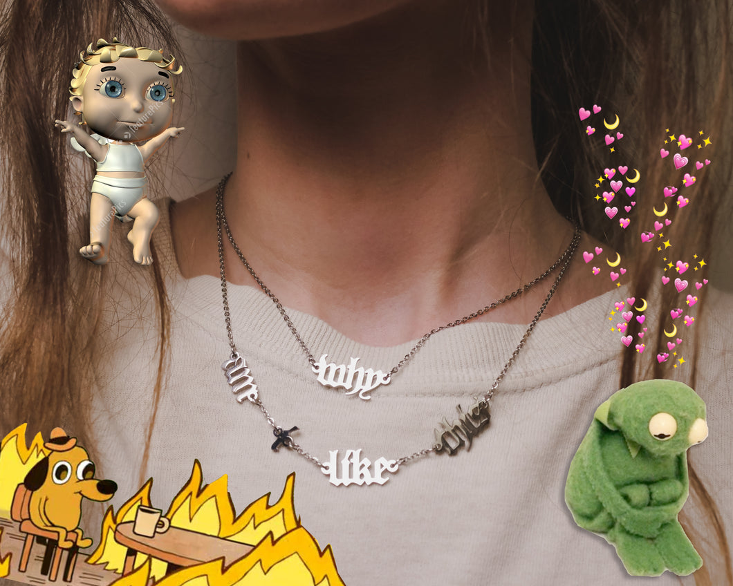 Why Am I Like This Necklace