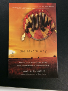 The Lakota Way: Stories and Lessons for Living Native American Wisdom on Ethics and Character