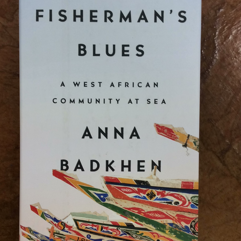 Fisherman's Blues: A West African Community at Sea by Anna Badkhen