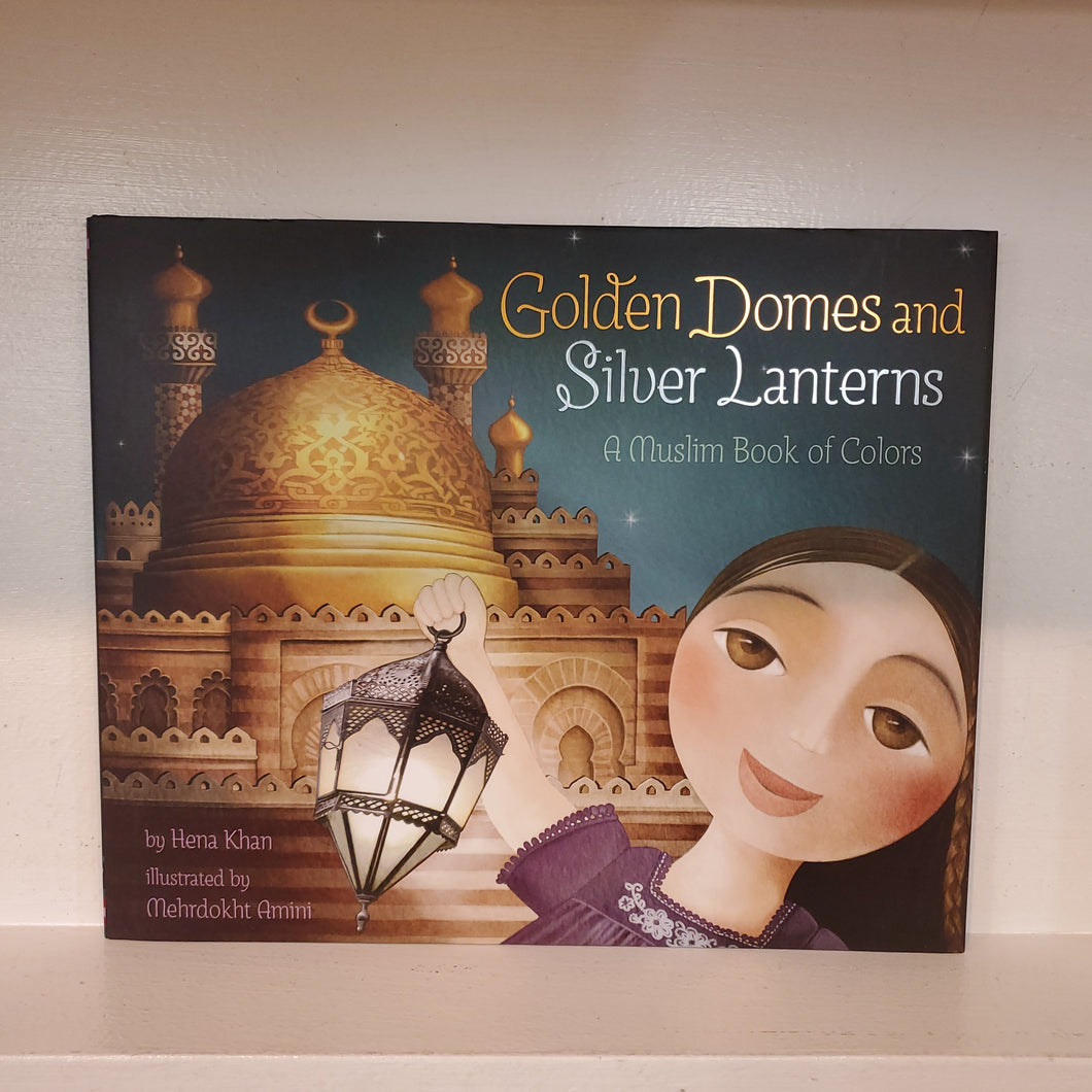 Golden Domes and Silver Lanterns. A Muslim book of colors