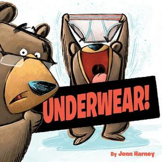 Underwear! by Jenn Harney