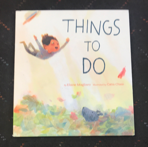 Things to do by Elaine Magliaro