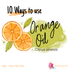 10 Ways to Use Orange Essential Oil