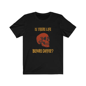 Is there life before coffee? - Classic Tee - Caffeination World