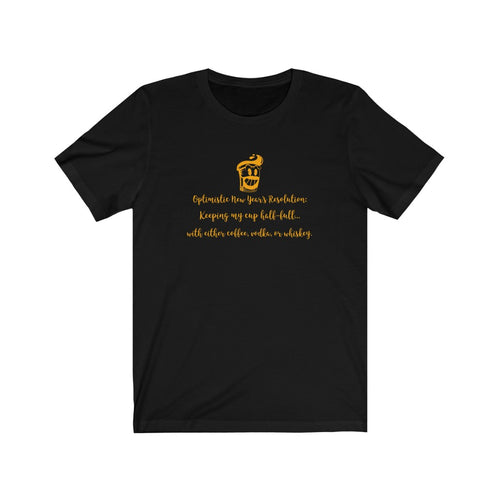Optimistic New Year's Resolution - Classic Tee - Caffeination World