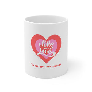 Valentine's: My love, you are perfect - Mug 11oz - Caffeination World