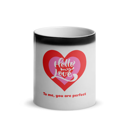 Hello my love - Magic Mug 11 oz - Caffeination World